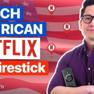 How to watch American Netflix on Firestick 2020: 6 STEPS TUTORIAL
