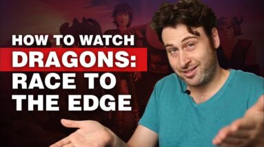 How to Watch Dragons: Race to the Edge from Anywhere