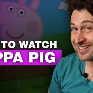 How to Watch Peppa Pig from Anywhere