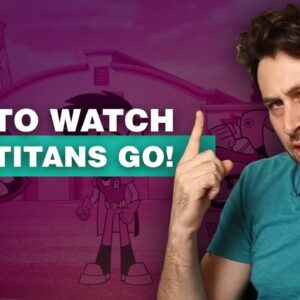 How to Watch Teen Titans Go! from Anywhere