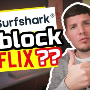 Surfshark Review 2020 - Can Surfshark VPN Easily Unblock Netflix?