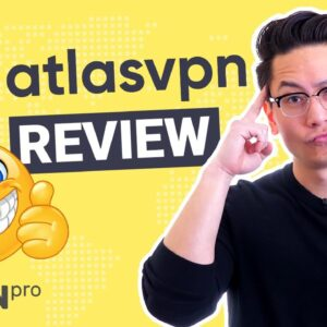 Atlas VPN review | Is this new FREE VPN really safe and private?