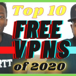 TOP 10 FREE VPNs: What's the Catch in 2020?