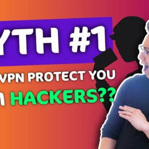 VPN myth #1: Does a VPN protect you from hackers? 🔥 FIND OUT