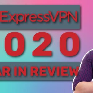 ExpressVPN Year in Review | What new ExpressVPN has to offer?