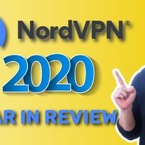 NordVPN Year in Review | What new NordVPN has to offer?