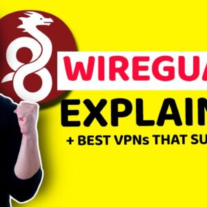 WireGuard explained + BEST VPNs that support it | WireGuard VPN