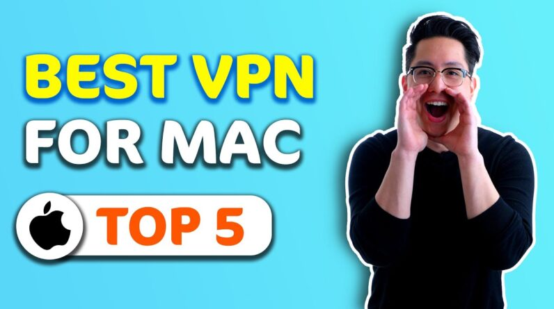 Best VPN for Mac in 2021🔥 Top 5 VPN choices for your Apple device