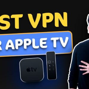TOP 4 Best VPNs for Apple TV ✅ Learn how set up a VPN on Apple TV
