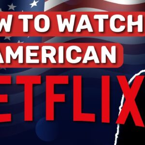 How to watch American Netflix in UK ✅ Learn to unblock Netflix US in 2021