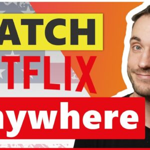 How to Watch American Netflix from anywhere in 2021 - Quick Guide