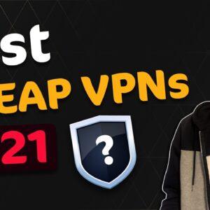 TOP 5 Best cheap VPNs in 2021 | Get a good VPN for less than $3