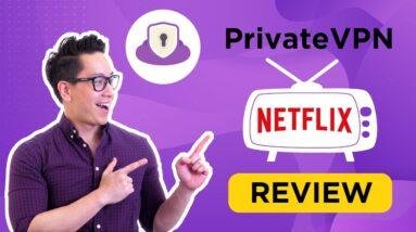 PrivateVPN Netflix review 2021   Can it unblock Netflix? LIVE TEST