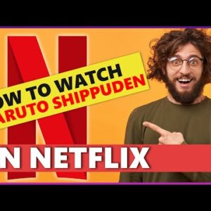 How To Watch Naruto Shippuden On Netflix in 2021 📺 [Unblock it from Anywhere] 💯%