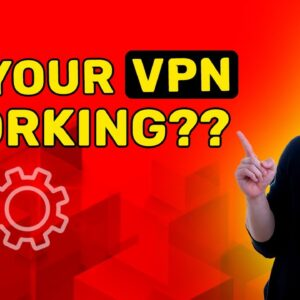Check if your VPN is working + Fix VPN problem ✅