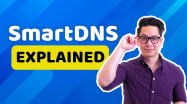 SmartDNS vs VPN vs proxies   What, why, how & when