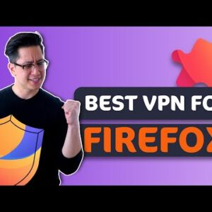 Best VPN for Firefox browser 2021 ✅ 3 most reliable VPN extensions