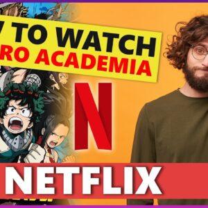 How to Watch My Hero Academia on Netflix in 2021��👤  [ALL SEASONS OF MY HERO ACADEMIA] 📺