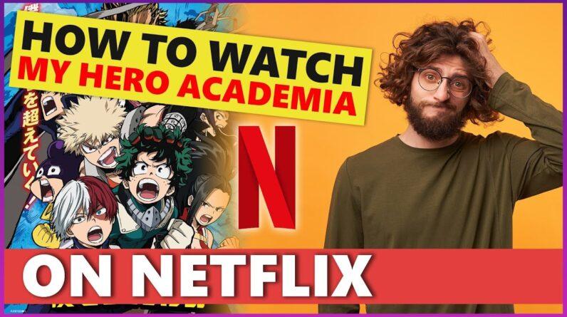 How to Watch My Hero Academia on Netflix in 2021🐱👤  [ALL SEASONS OF MY HERO ACADEMIA] 📺