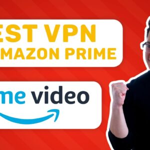 Best Amazon Prime VPN 2021❗Stream all shows from ANYWHERE