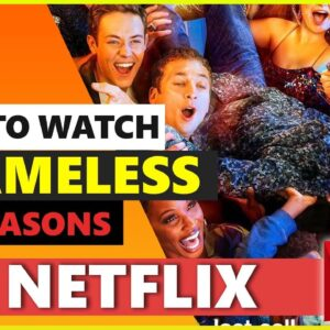How to Watch Shameless on Netflix in 2021 💻 [UK and US Version] 🌍  from Anywhere