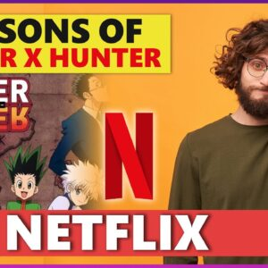 How to Watch 6 Seasons of Hunter x Hunter on Netflix in 2021