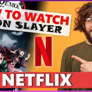 How To Watch Demon Slayer On Netflix in 2021