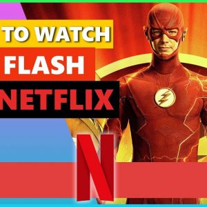 How To Watch The Flash On Netflix🌍   Best VPN for Netflix in 2021💥
