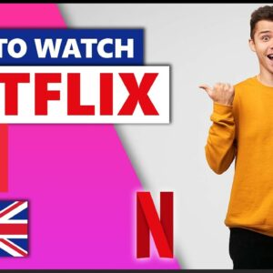 How to Watch Netflix UK From Anywhere💻 Best VPN for Netflix in 2021🌎