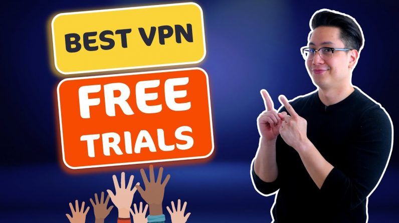 Best VPN with FREE TRIAL | Top 5 VPNs for up to 7 days