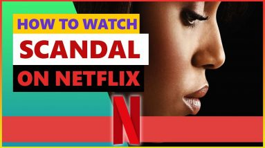 How to Watch Scandal on Netflix💻 Best VPN for Netflix in 2021💥