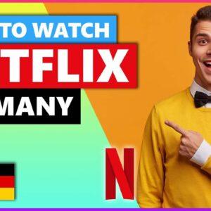 How to Watch Netflix Germany in 2021🌍 Best VPN for Netflix💥