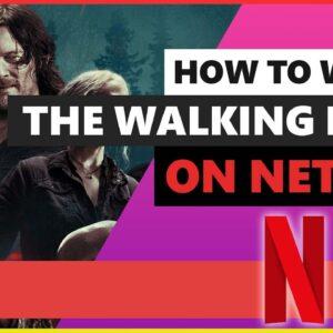 How to Watch The Walking Dead on Netflix in 2021🌍Best VPN for Netflix in 2021💻