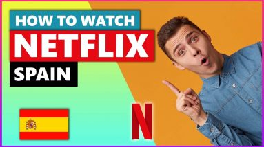 How to Watch Netflix Spain in 2021💻 Best VPN for Netflix ⚠