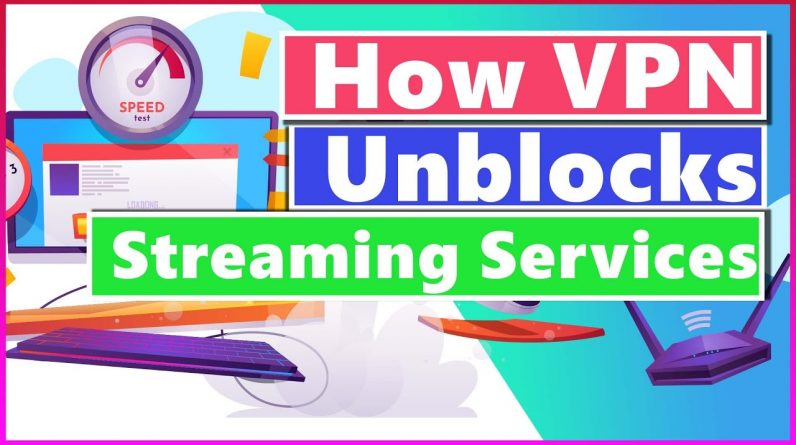 Using a VPN to Access Blocked Content 🚧  How Does VPN Unblocks Streaming Services�