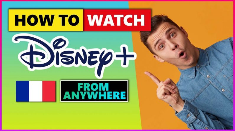How to Watch Disney+ France🌍 [FROM ANYWHERE] in 2021‼